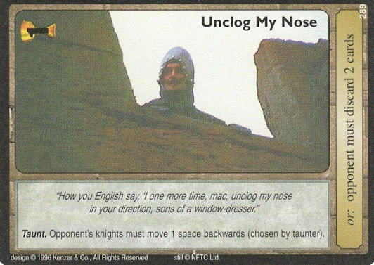 Unclog my Nose - Monty Python and the Holy Grail CCG