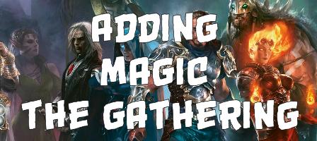 Adding Magic The Gathering