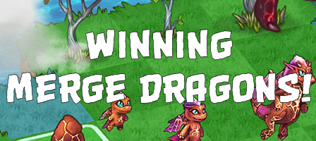 Merge Dragons! Android game - Guide for winning the events