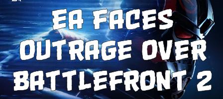 EA faces outrage over Battlefront 2 DLC
