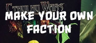DIY Board Games - Chtulhu Wars