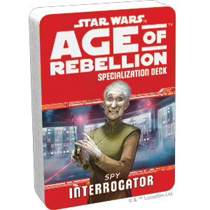 Age of Rebellion - Spy Interrogator Specialization Deck