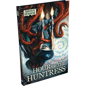 Arkham Horror LCG – Hour of the Huntress