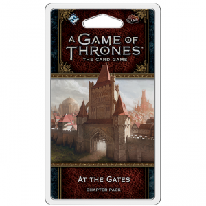 Game of Thrones LCG – At the Gates