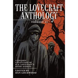 The Lovecraft Anthology, Vol. II Paperback – Graphic Novel